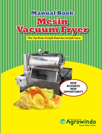 manual book mesin vacuum frying Agrowindo