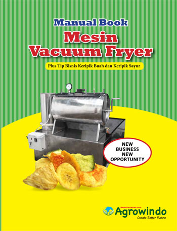 manual book mesin vacuum frying Agrowindo