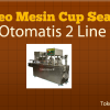 Video Training Mesin Cup Sealer 2 Line